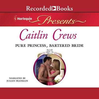 Pure Princess, Bartered Bride Audiobook, by Caitlin Crews