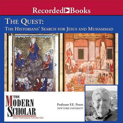 Quest: The Historians Search for Jesus and Muhammad Audiobook, by Frank Peters