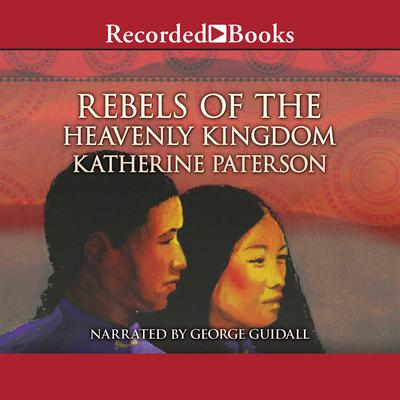 Rebels of the Heavenly Kingdom Audiobook, by Katherine Paterson
