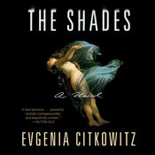 The Shades: A Novel Audiobook, by Evgenia Citkowitz