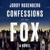 Confessions of the Fox: A Novel Audiobook, by Jordy Rosenberg