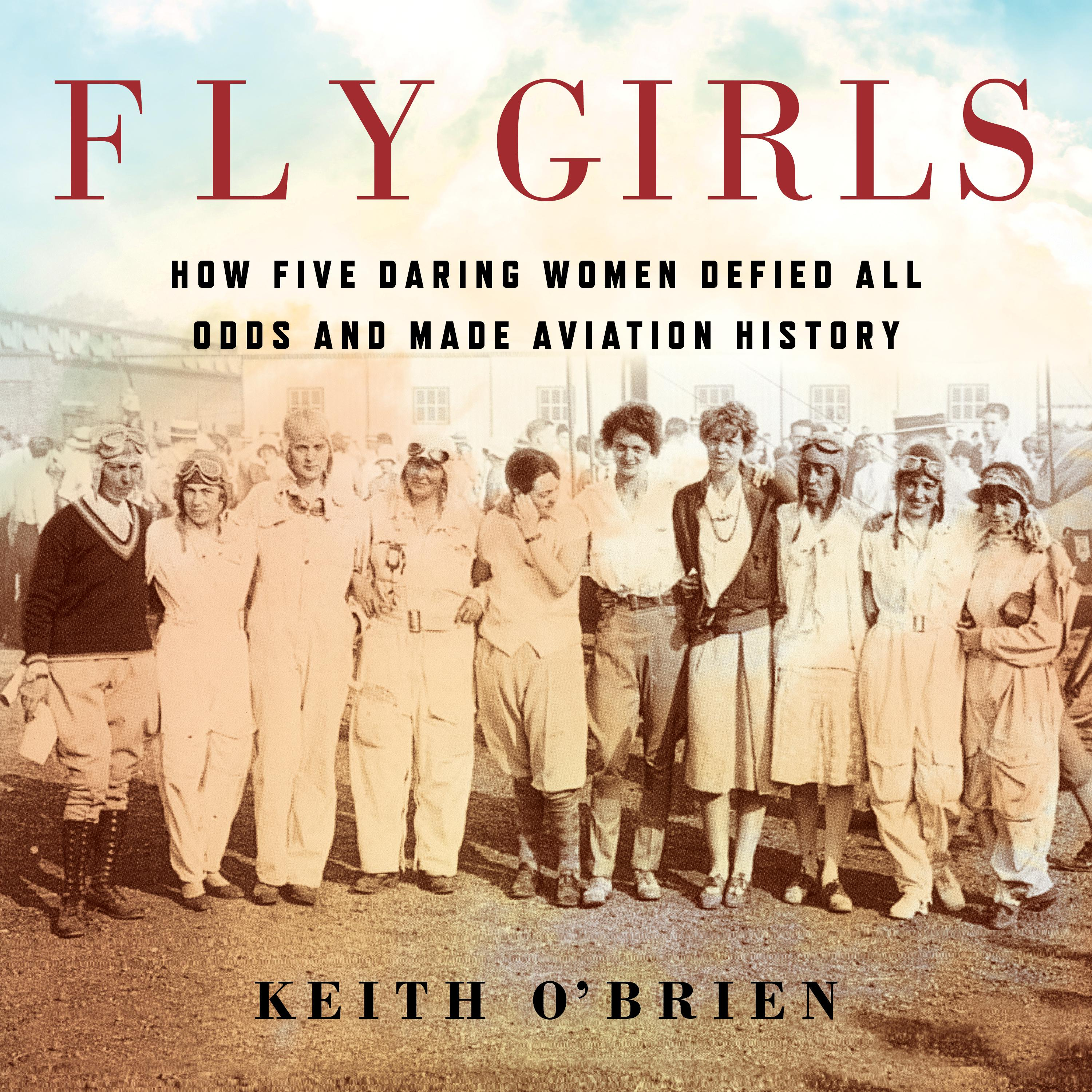 Printable Fly Girls: How Five Daring Women Defied All Odds and Made Aviation History Audiobook Cover Art