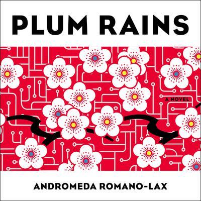 Plum Rains Audiobook, by Andromeda Romano-Lax