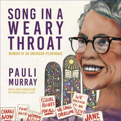 Song in a Weary Throat: Memoir of an American Pilgrimage Audiobook, by Pauli Murray