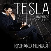Tesla: Inventor of the Modern Audiobook, by Richard Munson