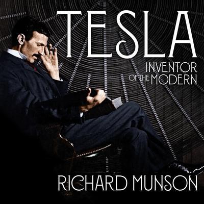 Tesla: Inventor of the Modern Audiobook, by Richard Munson