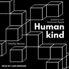 Humankind: Solidarity with Nonhuman People Audiobook, by Timothy Morton