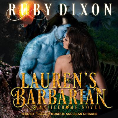 Lauren's Barbarian: A SciFi Alien Romance Audiobook, by
