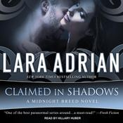 Claimed in Shadows Audiobook, by Lara Adrian