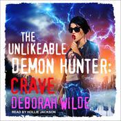 The Unlikeable Demon Hunter: Crave Audiobook, by Deborah Wilde