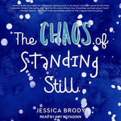 The Chaos of Standing Still Audiobook, by Jessica Brody|