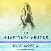 The Happiness Prayer: Ancient Jewish Wisdom for the Best Way to Live Today Audiobook, by Evan Moffic