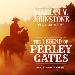 The Legend of Perley Gates Audiobook, by William W. Johnstone, J. A. Johnstone