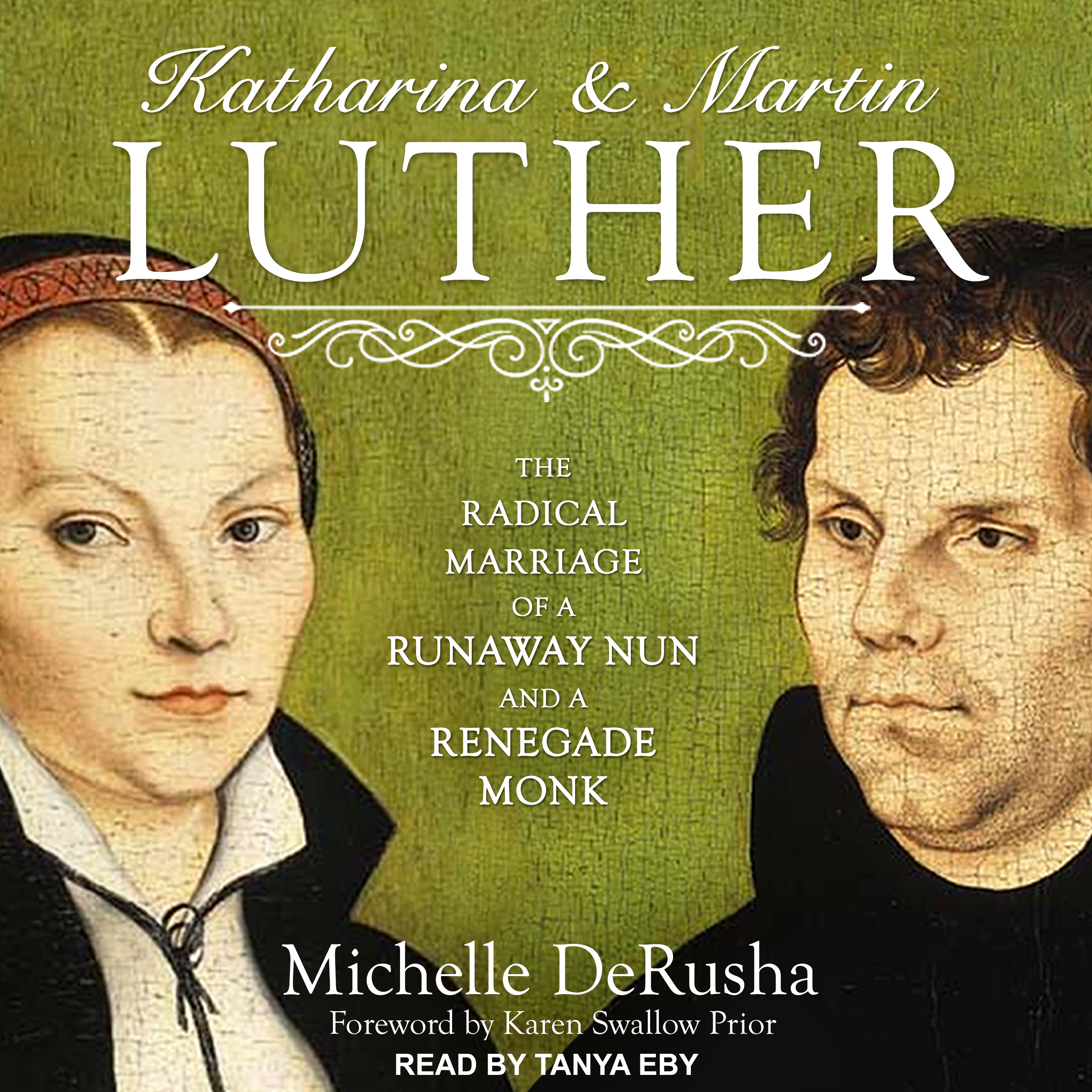 Printable Katharina and Martin Luther: The Radical Marriage of a Runaway Nun and a Renegade Monk Audiobook Cover Art