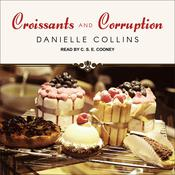 Croissants and Corruption Audiobook, by Danielle Collins