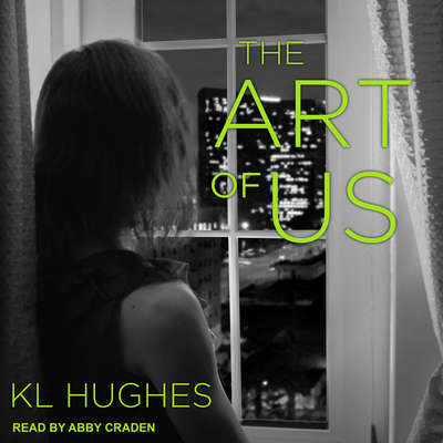 The Art of Us Audiobook, by KL Hughes