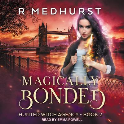 Magically Bonded: Hunted Witch Agency Book 2 Audiobook, by Rachel Medhurst
