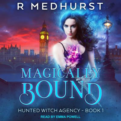 Magically Bound: Hunted Witch Agency Book 1 Audiobook, by Rachel Medhurst