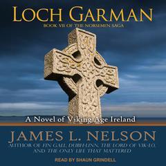 Loch Garman: A Novel of Viking Age Ireland Audiobook, by James L. Nelson
