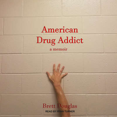 American Drug Addict: a memoir Audiobook, by Brett Douglas