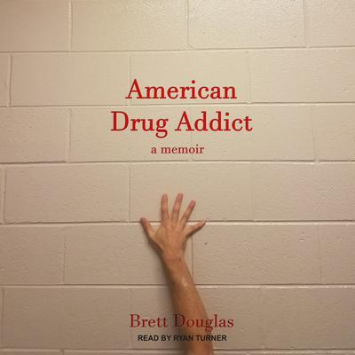 American Drug Addict: a memoir Audiobook, by