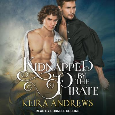 Kidnapped by the Pirate Audiobook, by Keira Andrews