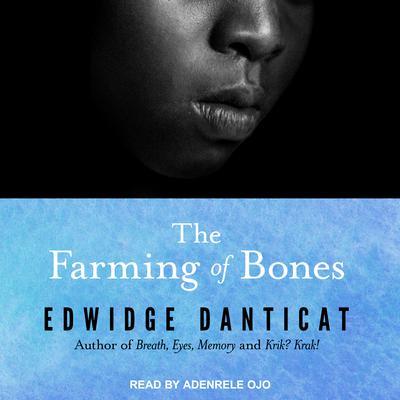 The Farming of Bones Audiobook, by Edwidge Danticat