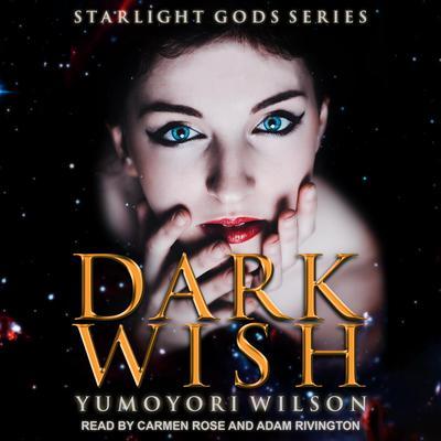 Dark Wish Audiobook, by Yumoyori Wilson