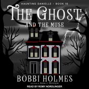 The Ghost and the Muse Audiobook, by Anna J. McIntyre|Bobbi Holmes|