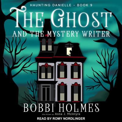 The Ghost and the Mystery Writer Audiobook, by Anna J. McIntyre