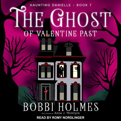 The Ghost of Valentine Past Audiobook, by Anna J. McIntyre