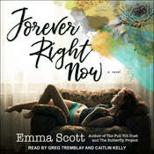 Forever Right Now Audiobook, by Emma Scott