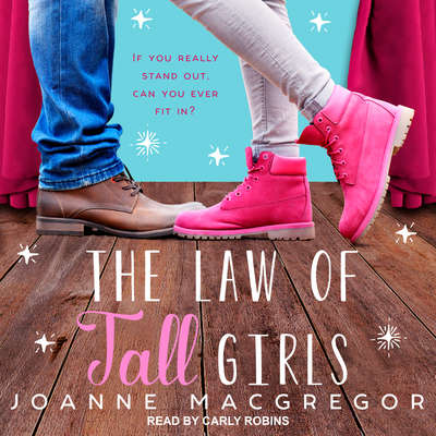 The Law Of Tall Girls Audiobook, by Joanne Macgregor
