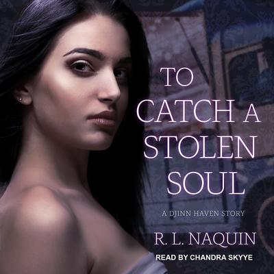 To Catch a Stolen Soul: A Humorous Urban Fantasy Novel Audiobook, by R. L. Naquin