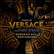 House of Versace: The Untold Story of Genius, Murder, and Survival Audiobook, by Deborah Ball
