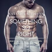 Something So Right Audiobook, by Natasha Madison