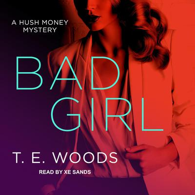 Bad Girl Audiobook, by T. E. Woods