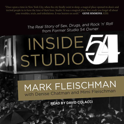 Inside Studio 54 Audiobook, by Mark Fleischman