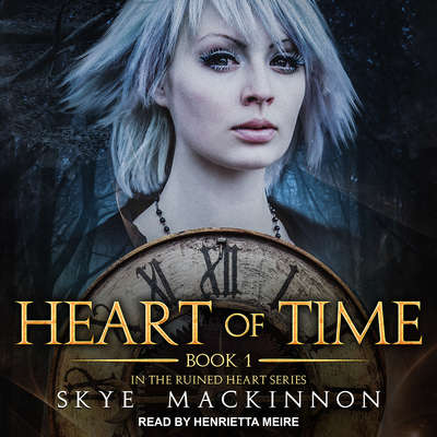Heart of Time Audiobook, by Skye MacKinnon