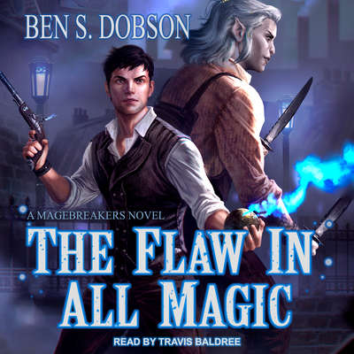 The Flaw in All Magic Audiobook, by Ben S. Dobson