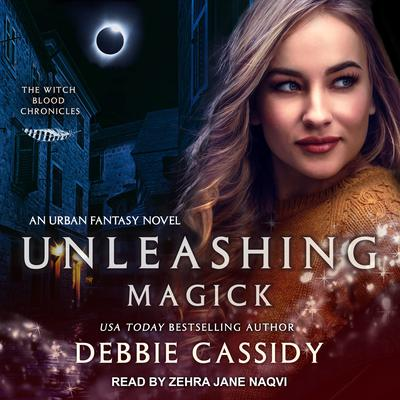 Unleashing Magick: an Urban Fantasy Novel Audiobook, by Debbie Cassidy