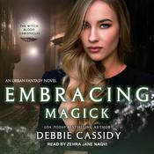 Embracing Magick: an Urban Fantasy Novel Audiobook, by Debbie Cassidy