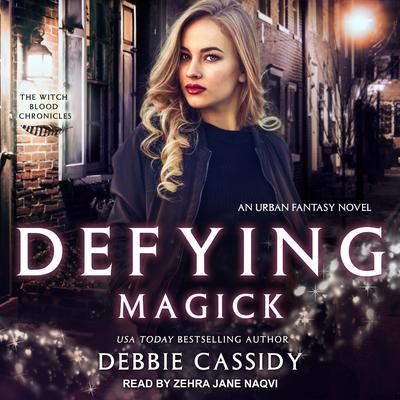 Defying Magick: an Urban Fantasy Novel Audiobook, by Debbie Cassidy