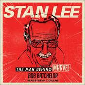 Stan Lee: The Man behind Marvel Audiobook, by Bob Batchelor