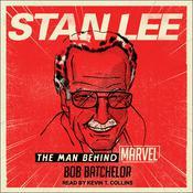 Stan Lee: The Man behind Marvel Audiobook, by Bob Batchelor