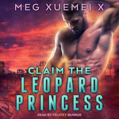 Claim the Leopard Princess Audiobook, by Meg Xuemei X
