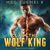Claim the Wolf King Audiobook, by Meg Xuemei X