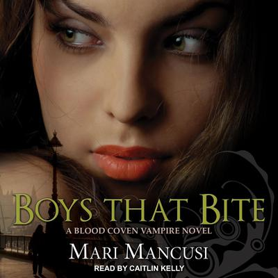 Boys that Bite: A Blood Coven Vampire Novel Audiobook, by Mari Mancusi