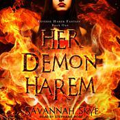 Her Demon Harem Book One: Reverse Harem Fantasy Audiobook, by Savannah Skye|