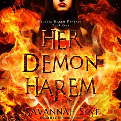 Her Demon Harem Book One: Reverse Harem Fantasy Audiobook, by Savannah Skye